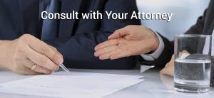 Consult with Your Attorney